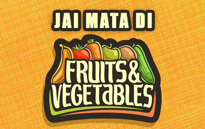 jai-mata-di-vegetables-fruits